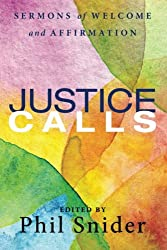 Justice Calls: Sermons of Welcome and Affirmation