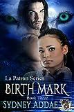 BirthMark (La Patron Series Book 3)