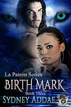 BirthMark (La Patron Series Book 3) by [Addae, Sydney]