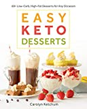 #10: Easy Keto Desserts: 60+ Low-Carb, High-Fat Desserts for Any Occasion