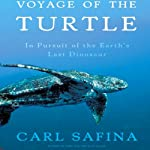 Voyage of the Turtle | Carl Safina