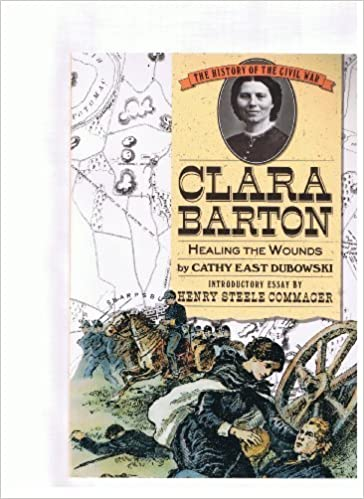 Book Clara Barton: Healing the Wounds (History of the Civil War Series) by Cathy East Dubowski (1991-04-01)