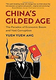 China's Gilded Age: The Paradox of Economic Boom and Vast Corrup