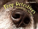 img - for Poop Detectives: Working Dogs in the Field book / textbook / text book