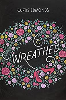 Wreathed by [Edmonds, Curtis]