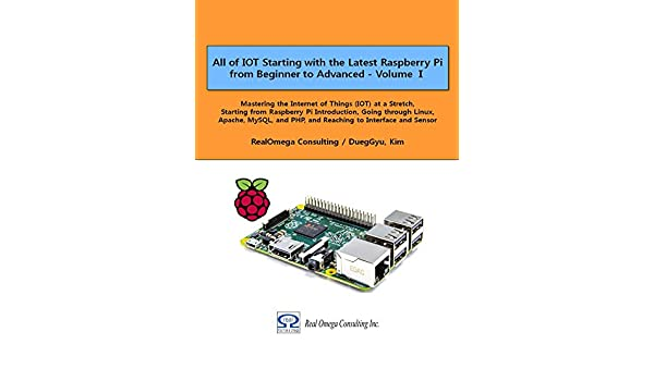 All of IOT Starting with the Latest Raspberry Pi from