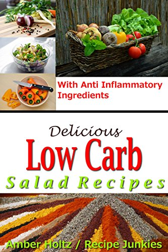 Delicious low carb salad recipes with anti inflammatory delicious low carb salad recipes with anti inflammatory ingredients by holtz amber forumfinder Image collections