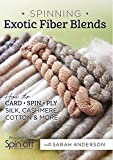 Spinning Exotic Fiber Blends: How to Card, Spin, and Ply Silk, Cashmere, Cotton, and More