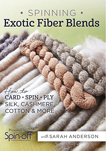 (Spinning Exotic Fiber Blends: How to Card, Spin, and Ply Silk, Cashmere, Cotton, and More)