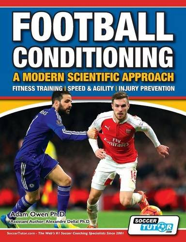 Football Conditioning a Modern Scientific Approach: Fitness Training - Speed & Agility - Injury Prevention (Soccer Conditioning compare prices)