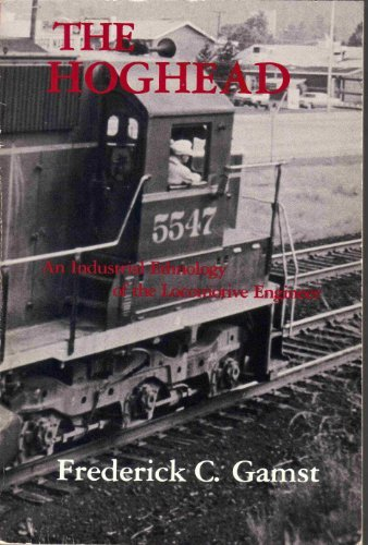 The hoghead: An industrial ethnology of the locomotive engineer (Case studies in cultural anthropology)