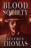 Blood Society, Jeffrey Thomas, 1889186899