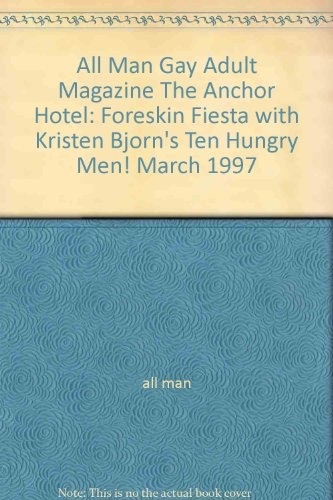 all-man-gay-adult-magazine-the-anchor-hotel-foreskin-fiesta-with-kristen-bjorns-ten-hungry-men-march