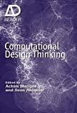 Computational Design Thinking: Computation Design Thinking (AD Reader)