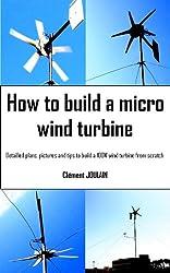 How to build a micro wind turbine (English Edition)
