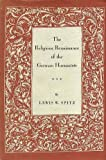 The Religious Renaissance of the German Humanists, Lewis W. Spitz, 0674759508