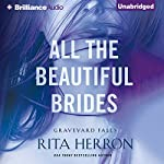 All the Beautiful Brides: Graveyard Falls | Rita Herron