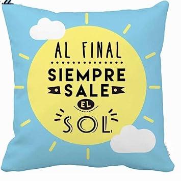 Cojin frase Al final siempre sale sol: Amazon.es: Juguetes y ...