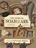 The Story of Noah and the Ark: According to the Book of Genesis: From the King James Bible