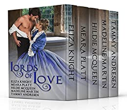 Lords of Love: Historical Romance Anthology by [Knight, Eliza, Andresen, Tammy, Platt, Meara, McQueen, Hildie, Martin, Madeline]
