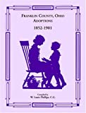 Franklin County, Ohio, Adoptions, 1852-1901, W. Louis Phillips, 1556130937