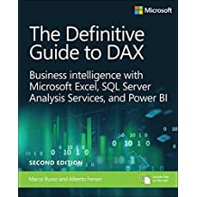 The Definitive Guide to DAX: Business intelligence with Microsoft Excel, SQL Server Analysis Services, and Power BI (2nd Edition)