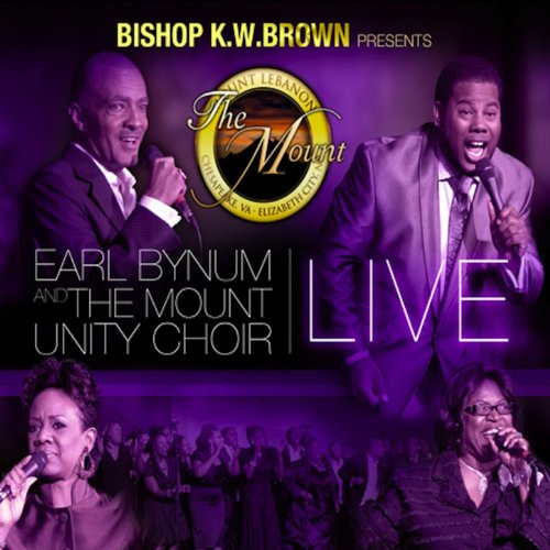 Bishop K.W. Brown Presents Earl Bynum and The Mount Agreement Choir (Live)