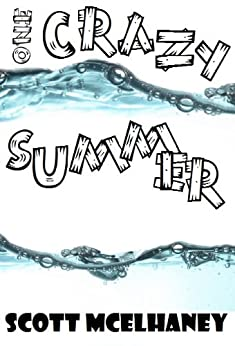 One Crazy Summer by [McElhaney, Scott]