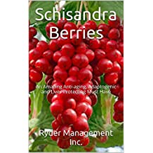 Schisandra Berries: A Powerful and Amazing Liver Protector/Rejuvenator
