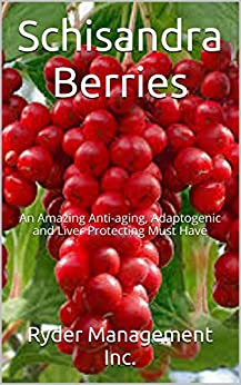 schisandra berries a powerful and amazing liver protector rejuvenator kindle edition by ryder. Black Bedroom Furniture Sets. Home Design Ideas
