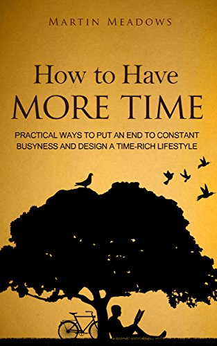 How to have more time practical ways to put an end to constant how to have more time practical ways to put an end to constant busyness and fandeluxe Images