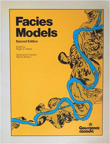 Facies models (Geoscience Canada reprint series)