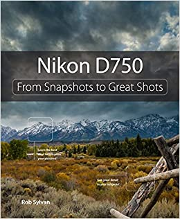 Nikon D750: From Snapshots to Great Shots: Amazon co uk: Rob