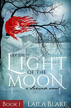 By the Light of the Moon (Lakeside Book 1) by [Blake, Laila]