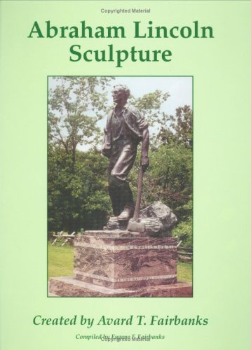 Abraham Lincoln Sculpture: Created by Avard Fairbanks PDF