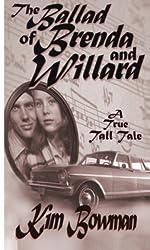 The Ballad of Brenda and Willard: A True Tall Tale (Volume 1)
