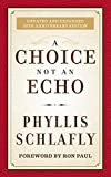 A Choice Not an Echo: Updated and Expanded 50th