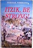 Itzik, Be Strong, Yitzchok Pomerantz, 1560622415