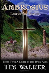 Ambrosius: Last of the Romans (A Light in the Dark Ages)