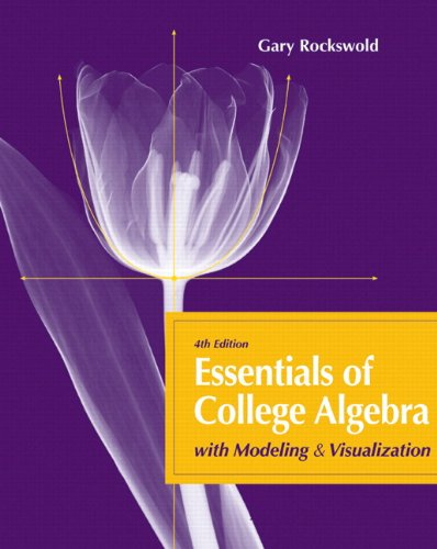 Essentials of College Algebra with Modeling and Visualization plus MyLab Math with Pearson eText -- Access Card Package (4th Edition)