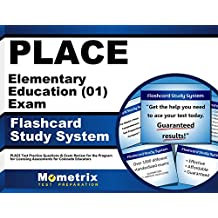 PLACE Elementary Education (01) Exam Flashcard Study System: PLACE Test Practice Questions & Exam Review for the...
