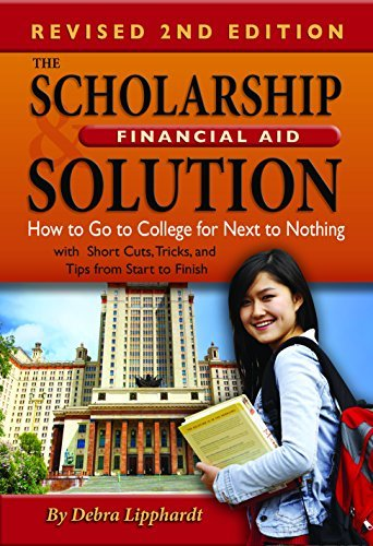 By Debra Lipphardt - The Scholarship & Financial Aid Solution: How to Go to College fo (2nd Edition) (2015-07-15) [Paperback]