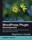 WordPress Plugin Development Beginner's Guide