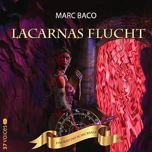 Lacarnas Flucht (Das Rad des Schicksals 0) Hörbuch