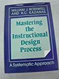 Mastering the Instructional Design Process: A Systematic Approach