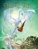Choke, Obert Skye, 1609087720