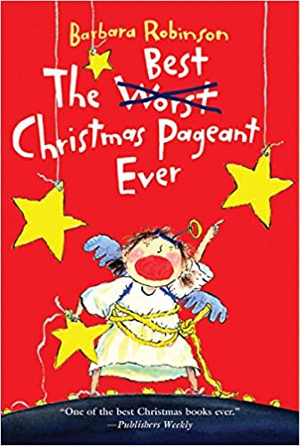 the best christmas pageant ever barbara robinson 0201564402754 amazoncom books - The Best Christmas Pagent Ever