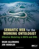 img - for Semantic Web for the Working Ontologist: Effective Modeling in RDFS and OWL book / textbook / text book