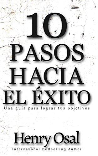 10 Pasos Hacia El Xito Spanish Edition