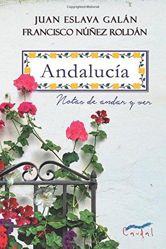 Andalucía: Notas de andar y ver (Spanish Edition)